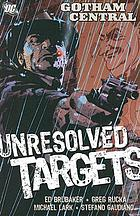 Gotham Central : unresolved targets