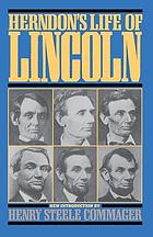 Herndon's life of Lincoln, the history and personal recollections of Abraham Lincoln as originally written by William H. Herndon and Jesse W. Weik