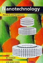 Nanotechnology : research and perspectives : papers from the First Foresight Conference on Nanotechnology