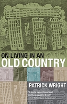 On living in an old country : the national past in contemporary Britain