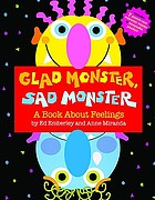 Glad monster, sad monster : a book about feelings