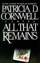 All that remains : a novel