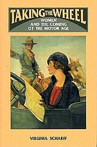 Taking the wheel : women and the coming of the motor age