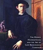 The Medici, Michelangelo, & the art of late Renaissance Florence