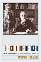 The culture broker : Franklin D. Murphy and the transformation of Los Angeles