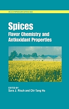Spices : Flavor chemistry and antioxidant properties. Developed from a symposium at the 211. National meeting of the American Chemical Society, New Orleans, La. 1996