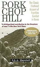 Pork Chop Hill; the American fighting man in action, Korea, spring, 1953