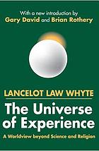 The universe of experience : a world view beyond science and religion