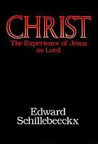 Christ : the experience of Jesus as Lord