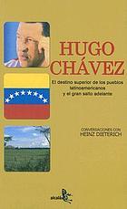 Hugo Chávez : el destino superior de los pueblos latinoamericanos y el gran salto adelante