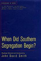 When did southern segregation begin : readings