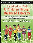 How to reach and teach all children through balanced literacy : user-friendly strategies, tools, activities, and ready-to-use materials