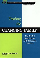 Treating the changing family : handling normative and unusual events