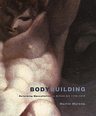 Bodybuilding : reforming masculinities in British art 1750-1810
