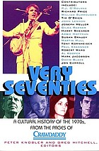 Very seventies : a cultural history of the 1970s, from the pages of Crawdaddy
