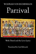 Parzival, with Titurel and the love-lyrics