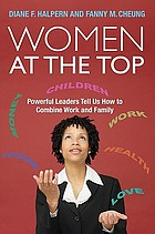 Women at the top : powerful leaders tell us how to combine work and family