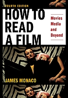 How to read a film : movies, media, and beyond : art, technology, language, history, theory