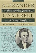 Alexander Campbell : adventurer in freedom : a literary biography