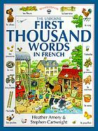 The Usborne first thousand words in French : with easy pronunciation guide