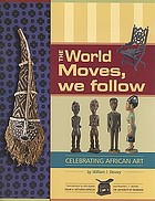 The world moves, we follow : celebrating African art
