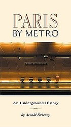 Paris by metro : an underground history