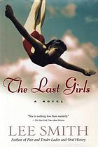 The last girls : a novel