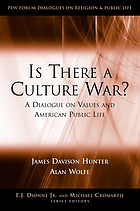 Is there a culture war? : a dialogue on values and American public life