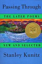 Passing through : the later poems, new and selected