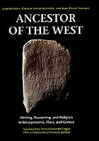 Ancestor of the West writing, reasoning, and religion in Mesopotamia, Elam, and Greece