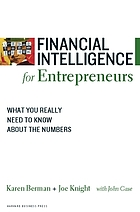 Financial intelligence for entrepreneurs : what you really need to know about the numbers