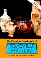 The collectors encyclopedia of Roseville potteryThe collectors encyclopedia of Roseville pottery