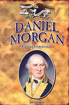 Daniel Morgan : fighting frontiersman
