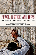 Peace, justice, and Jews : reclaiming our tradition