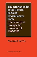 The agrarian policy of the Russian Socialist-Revolutionary Party from its origins through the revolution of 1905-1907