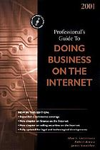 The professional's guide to doing business on the internet : 2000