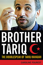 Brother Tariq : the doublespeak of Tariq Ramadan