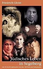 Jüdisches Leben in Segeberg vom 18. bis 20. Jahrhundert : gesammelte Aufsätze aus zwei Jahrzehnten mit über 100 Fotos und Dokumenten