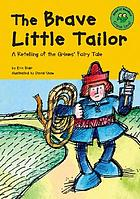 The brave little tailor : a retelling of the Grimms' fairy tale
