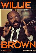 Willie Brown : a biography