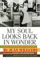 My soul looks back in wonder : voices of the civil rights experience