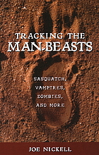 Tracking the man-beasts : Sasquatch, vampires, zombies, and more
