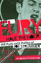 Let fury have the hour : the punk rock politics of Joe Strummer