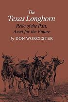 The Texas Longhorn, relic of the past, asset for the future