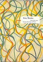 Brice Marden : work of the 1990s : paintings, drawings, and prints