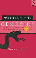 Warrant for genocide; the myth of the Jewish world-conspiracy and the Protocols of the elders of Zion