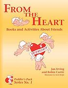 From the heart : books and activities about friends
