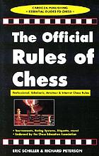 The official rules of chess : professional, scholastic, amateur & Internet chess rules