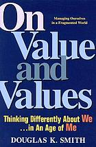 On value and values : thinking differently about we in an age of me