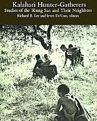Kalahari hunter-gatherers : studies of the!Kung San and their neighbors